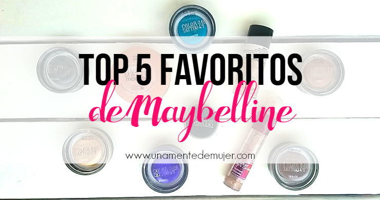 TOP 5 Mis productos favoritos de Maybelline