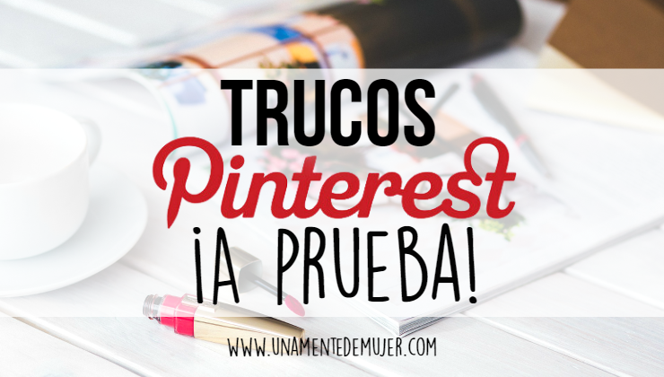 Trucos de Pinterest a Prueba
