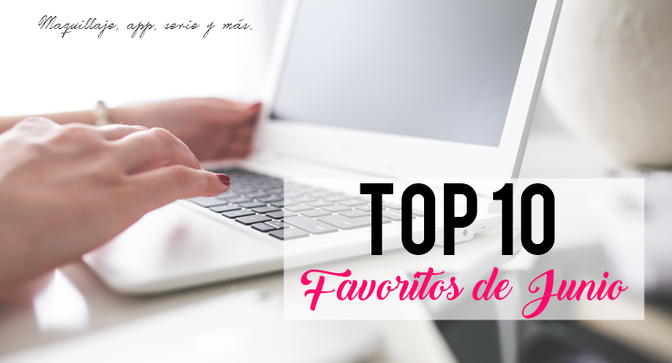 TOP 10 Favoritos de junio 2016