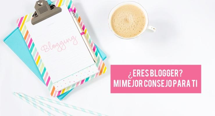 ¿Eres blogger? Necesitas saber esto