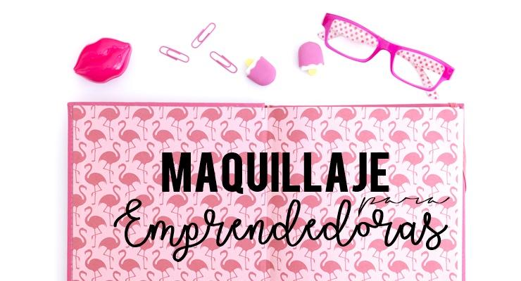 Rutina de maquillaje para mujeres emprendedoras