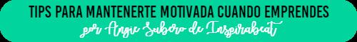 Tips para mantenerte motivada cuando emprendes