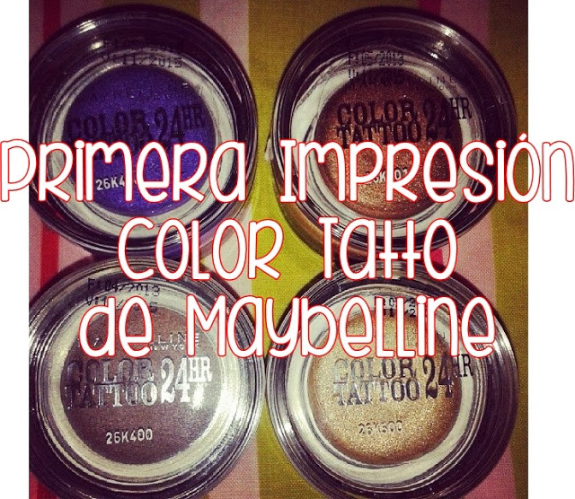 Primera Impresión: Color Tatto Maybelline