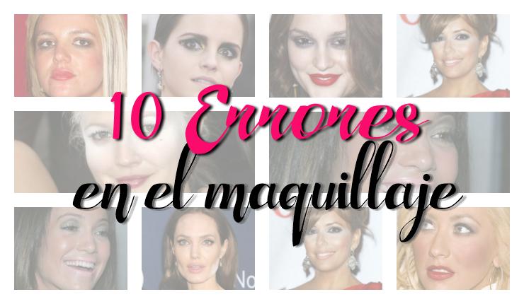 10 errores de maquillaje que debemos evitar
