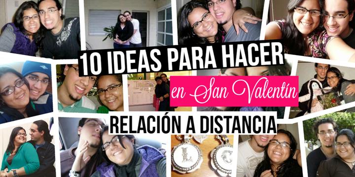 10 Ideas para San Valentín en un relación a distancia