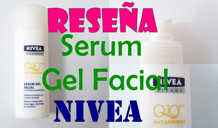 Reseña: Serum Gel Facial de Nivea