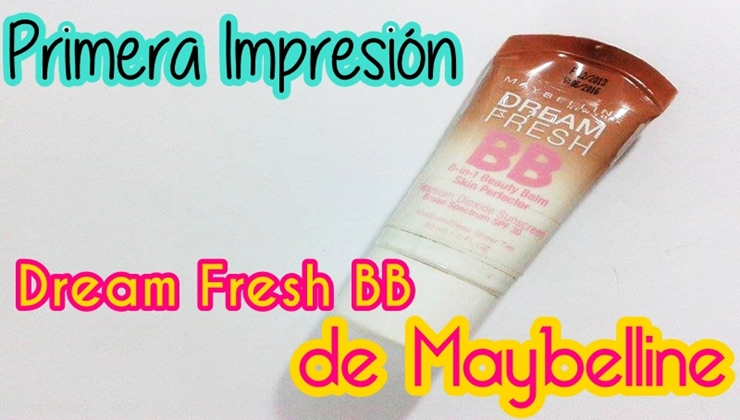 Reseña de la Dream Fresh BB de Maybelline
