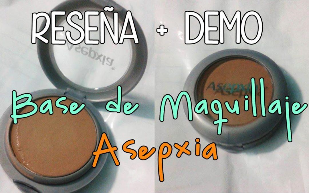 Base de Maquillaje Asepxia (Reseña + Demo)