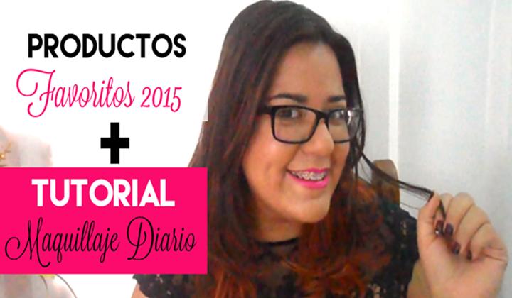 Productos Favoritos del 2015 + Maquillaje diario paso a paso