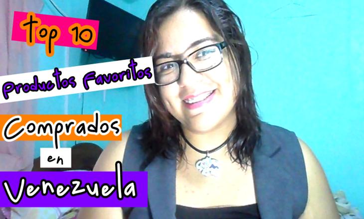Productos Top 10 Favoritos comprados en Venezuela