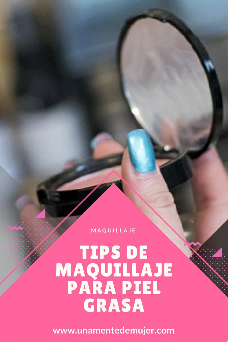 Tips de maquillaje para piel grasa