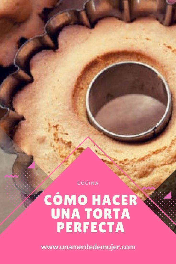 cómo hacer una torta perfecta