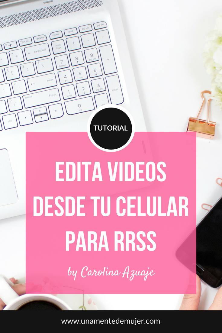 Como editar videos en el celular